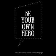 BE YOUR OWN HERO (2)